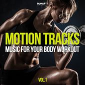 Motion Tracks - Music for Your Body Workout, Vol. 1 by Various Artists