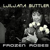 Frozen Roses by Ljiljana Buttler