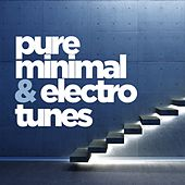 Pure Minimal and Electro Tunes by Various Artists