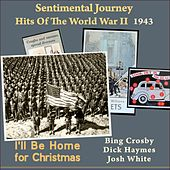 I'll Be Home for Christmas (Sentimental Journey - Hits Of The WW II 1943) by Various Artists