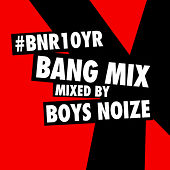 BNR10YR BANG Mix von Various Artists