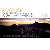 Brazilian Love Affair, Vol. 3 by Various Artists