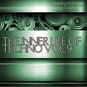 The Inner Life of Techno, Vol. 9 by Various Artists