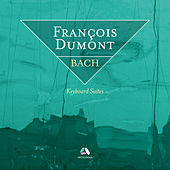 Bach: Keyboard Suites by François Dumont