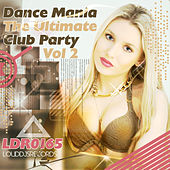 Dance Mania the Ultimate Club Party, Vol. 2 by Various Artists