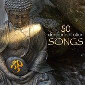 50 Deep Meditation Songs - Relaxing Yoga Meditation Music & Zen Tibetan Buddhist Tracks by Various Artists