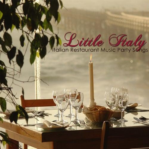 Little Italy Italian Restaurant Music Party Songs – Traditional Italian Dinner Party, Italian Music Favorites & Best Italian Folk Music for Italian Dinner by Italian Restaurant Music Academy