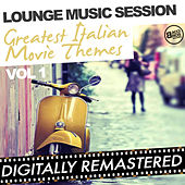 Lounge Music Session - Greatest Italian Movie Themes - Vol. 1 by Various Artists