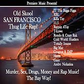 Old Skool San Francisco Thug Life Rap! von Various Artists