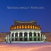 Songs About Yerevan by Various Artists