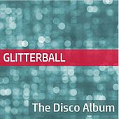 Glitterball: The Disco Album by Various Artists
