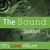 The Sound Station: 70's Love Album by Various Artists