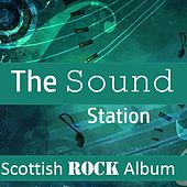 The Sound Station: Scottish Rock Album by Various Artists
