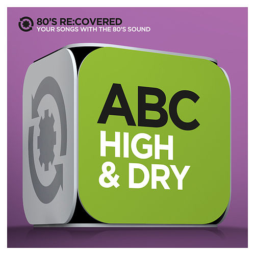 High & Dry by ABC
