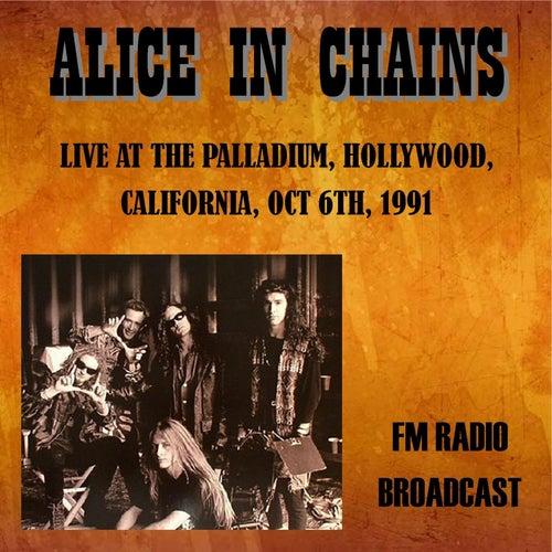 Live at the Palladium, Hollywood, California, 1991 - FM Radio Broadcast von Alice in Chains