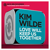 Love Will Keep Us Together by Kim Wilde