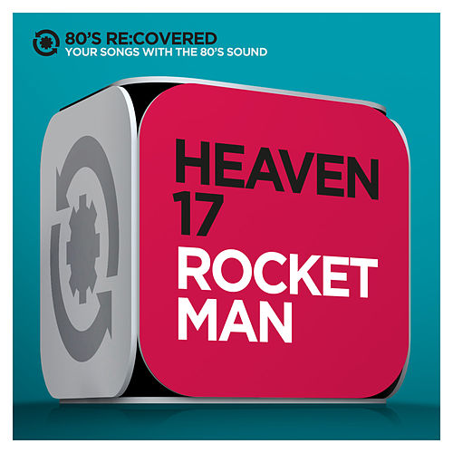 Rocket Man by Heaven 17