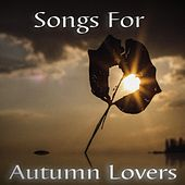 Songs for Autumn Lovers by Various Artists