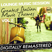 Lounge Music Session - Greatest Italian Movie Themes - Vol. 2 by Various Artists