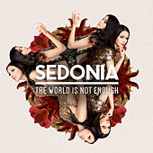 The World Is Not Enough by Sedonia