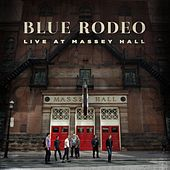 Live At Massey Hall by Blue Rodeo
