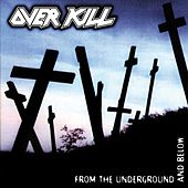 From The Underground And Below von Overkill