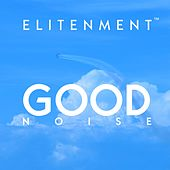 Good Noise by Elitenment