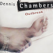 Outbreak by Dennis Chambers