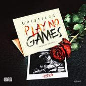 Play No Games - Single by Cristiles