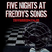 Five Nights at Freddy's Songs by TryHardNinja