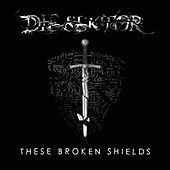 These Broken Shields by Die Sektor
