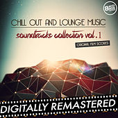 Chill Out and Lounge Music - Soundtracks Collection - Vol. 1 (Original Fim Scores) by Various Artists