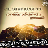 Chill Out and Lounge Music - Soundtracks Collection - Vol. 2 (Original Fim Scores) by Various Artists