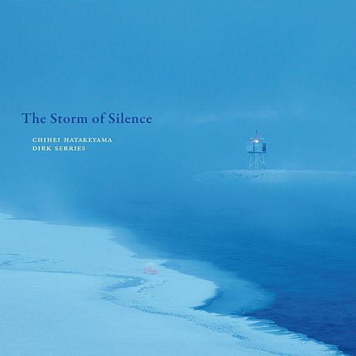 The Storm of Silence von Chihei Hatakeyama