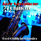Jazz Saxophone Chillout von Various Artists