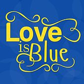 Love Is Blue by Piano Man