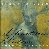Future History by Jimmy Wilson
