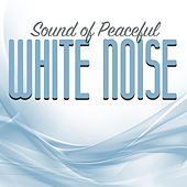 Sound of Peaceful White Noise by Various Artists