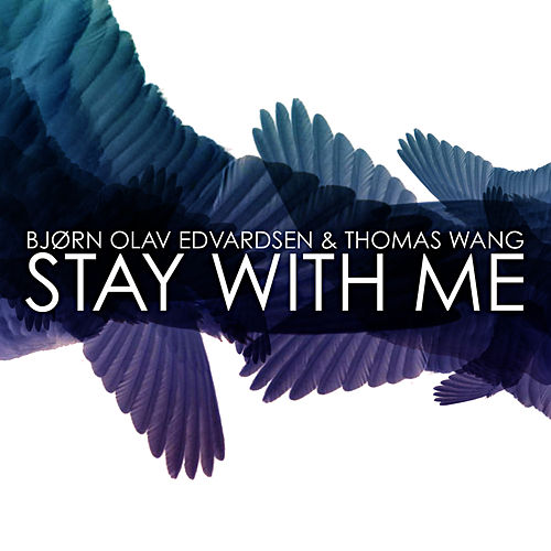 Stay With Me by Bjørn Olav Edvardsen