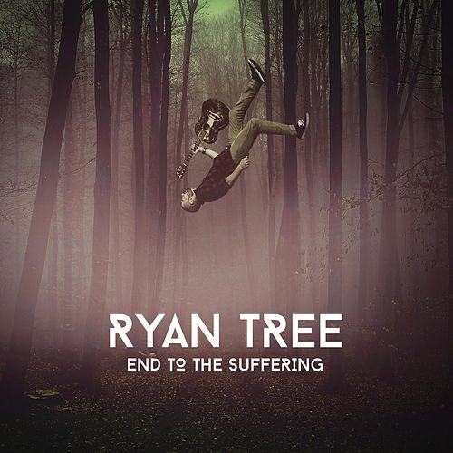 End to the Suffering by Ryan Tree