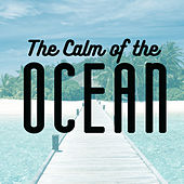 The Calm of the Ocean by Various Artists