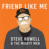 Friend Like Me by Steve Howell
