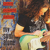 My Soul Alone by Chris Duarte