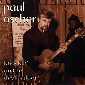 Knockin' on the Devil's Door by Paul Oscher