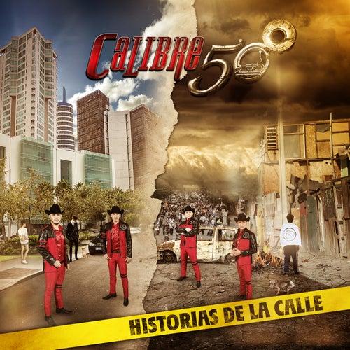 Historias de la Calle by Calibre 50