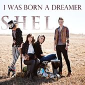 I Was Born a Dreamer by Shel