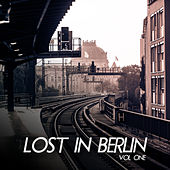 Lost In Berlin, Vol. 1 by Various Artists