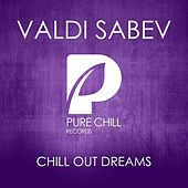 Chill Out Dreams by Various Artists