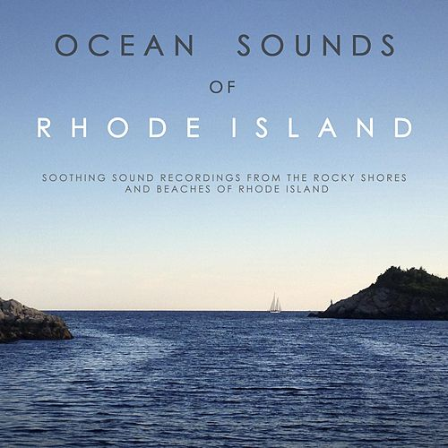 Ocean Sounds of Rhode Island by Ocean Sounds