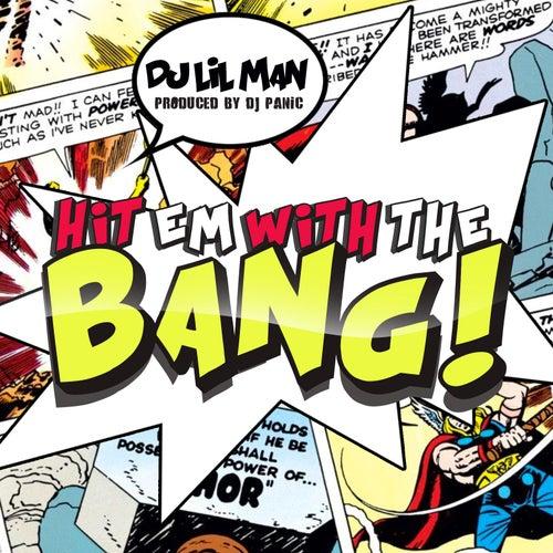 Hit 'Em Wit the Bang by DJ Lilman